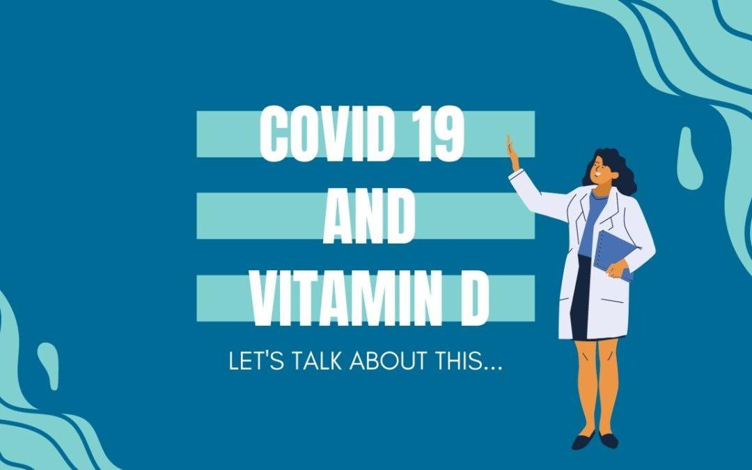 COVID 19 (SARS-CoV-2) and Vitamin D